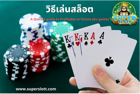 A Quickie guide to Profitable at Online pkv games